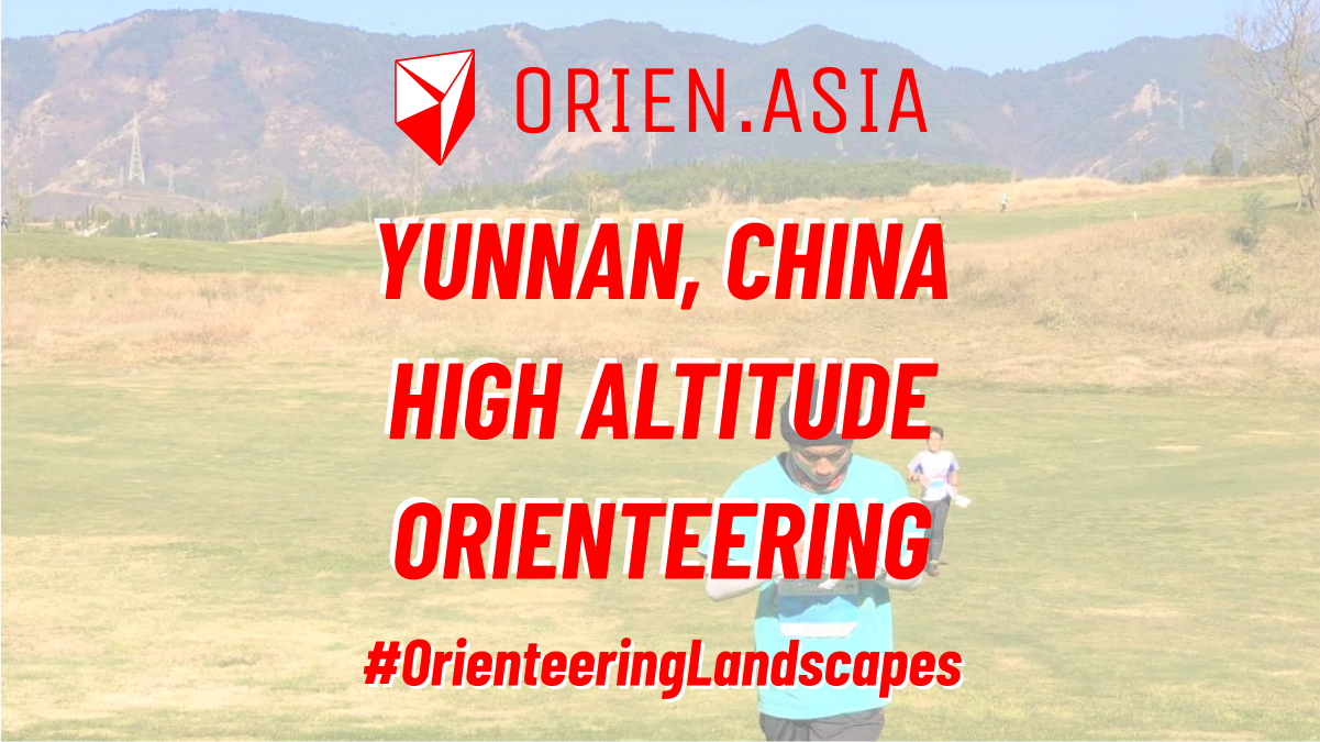 Yunnan, China high altitude orienteering - #OrienteeringLandscapes