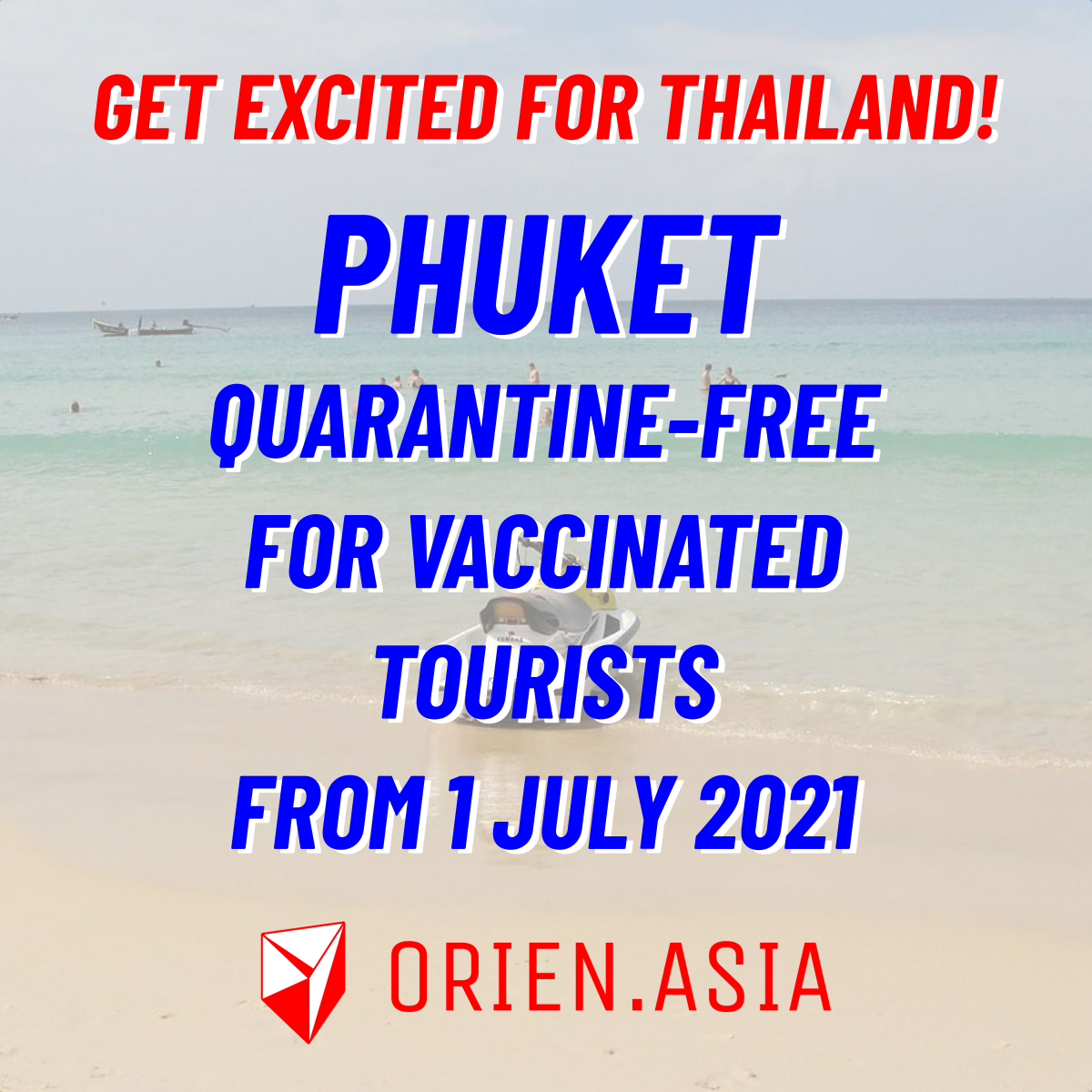 Get excited for Thailand! Phuket quarantine-free for COVID-19 vaccinated tourists from 1 July 2021
